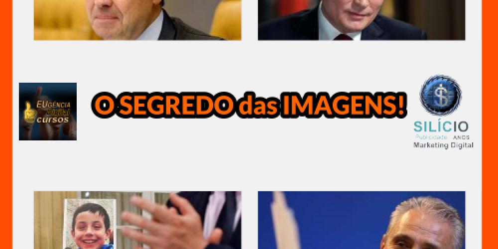 O SEGREDO das IMAGENS!