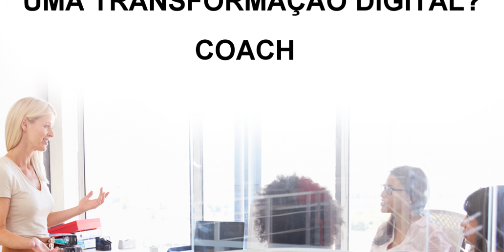 Porque usar um COACH no Marketing Digital.