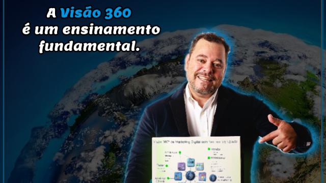 A visão 360 é um ensinamento fundamental.